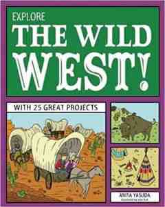 Explore the Wild West!   With 25 Great Projects