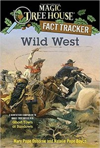 Wild West: A Nonfiction Companion  to Ghost Town at Sundown (Magic Tree House)