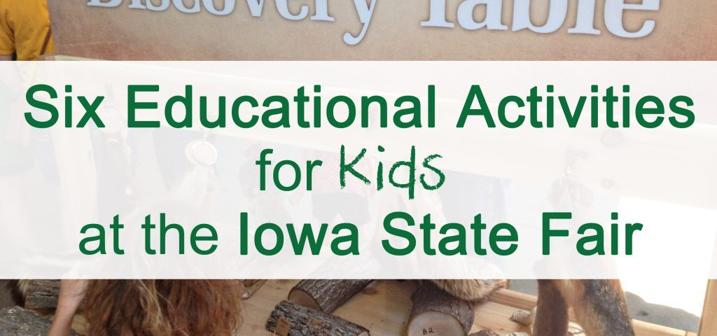 Six Educational Activities for Kids at the Iowa State Fair