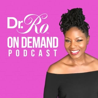 About — Dr. Ro On Demand Podcast