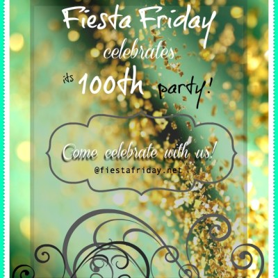 Fiesta Friday #100!