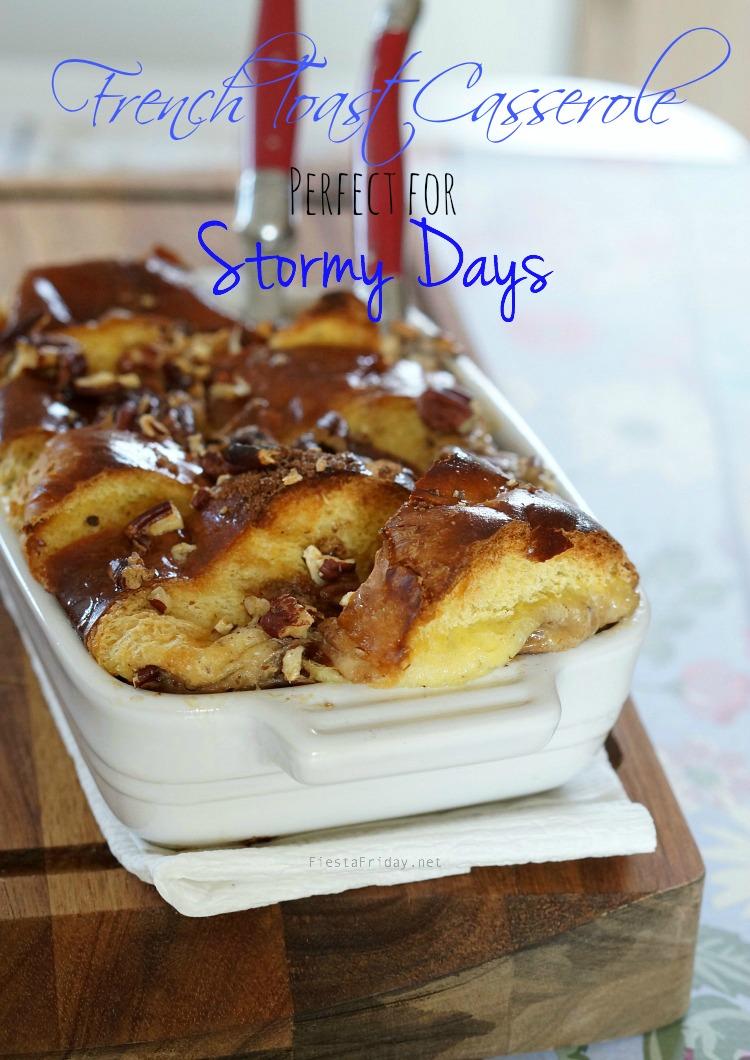 French toast casserole for stormy days | fiestafriday.net