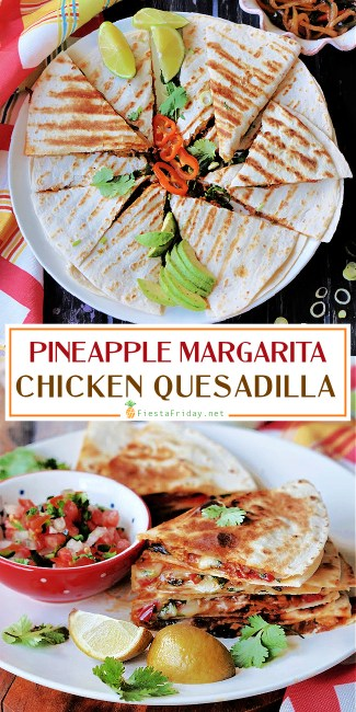 Pineapple Margarita Chicken Quesadilla - An ultra-flavorful quesadilla with a filling of chicken that's been marinated in pineapple margarita. So incredibly delicious my family has decided to nickname it Killer Quesadilla #quesadilla #quesadillas #mexicanfood #cincodemayo #appetizer #chicken #pineapple #margarita #tequila #triplesec #limejuice