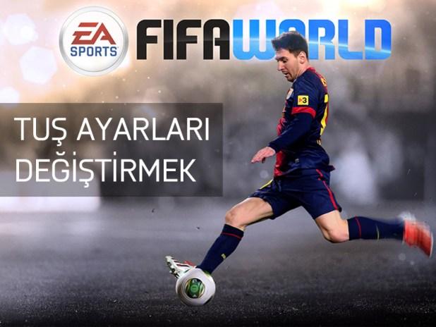 FIFA World Tuş Ayarları Değiştirmek