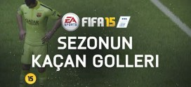 FIFA 15 Kaçan Goller