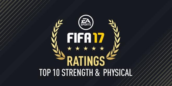 fifa17 en güçlü ve en fizikli futbolcular