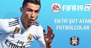 FIFA 19 - En İyi Şut Atan Futbolcular