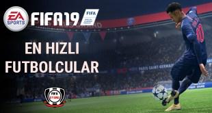 FIFA 19 - En Hızlı Futbolcular