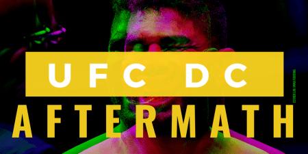 UFC DC Aftermath