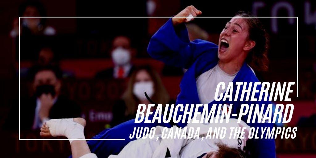 Catherine Beauchemin-Pinard judo interview