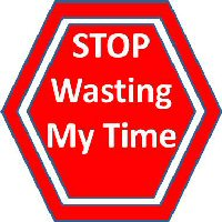 Stop Wasting my Time sign