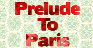 LIVE FROM PRELUDE TO PARIS