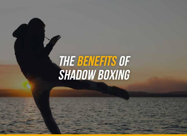 The benefits of shadow boxing in Boxing, Kickboxing, Muay Thai and MMA