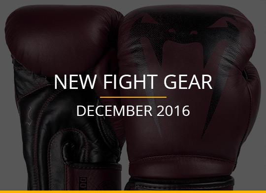 New Fight Gear – December 2016