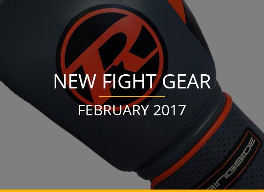 New Fight Gear – January 2017