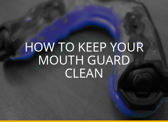 How to Keep Your Mouth Guard Clean for Boxing, MMA, Muay Thai and other combat sports?