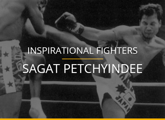 Inspirational Fighters – Sagat Petchyindee