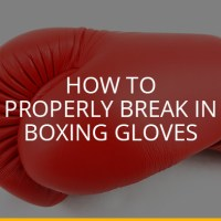 How to Properly Break in Boxing Gloves