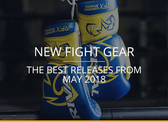 New Fight Gear - May 2018
