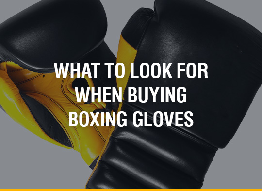 What To Look For When Buying Boxing Gloves