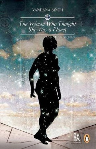 """The Woman Who Thought She Was a Planet and Other Stories"" Review"