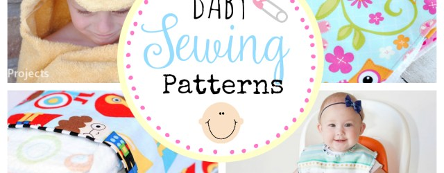 Baby Sewing Patterns 25 Things To Sew For Ba