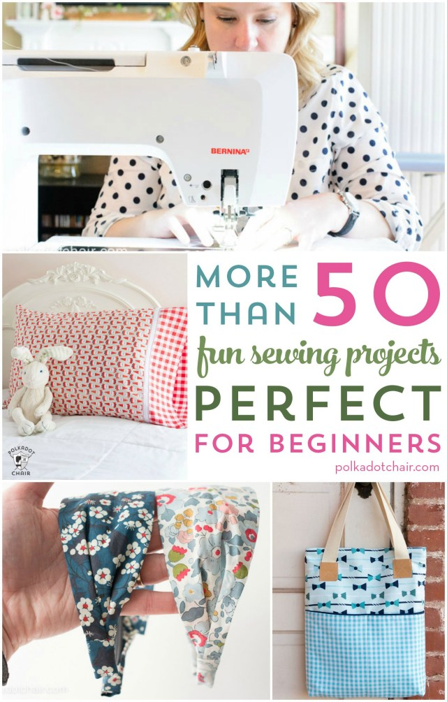 Beginner Sewing Patterns More Than 50 Fun Beginner Sewing Projects The Polka Dot Chair