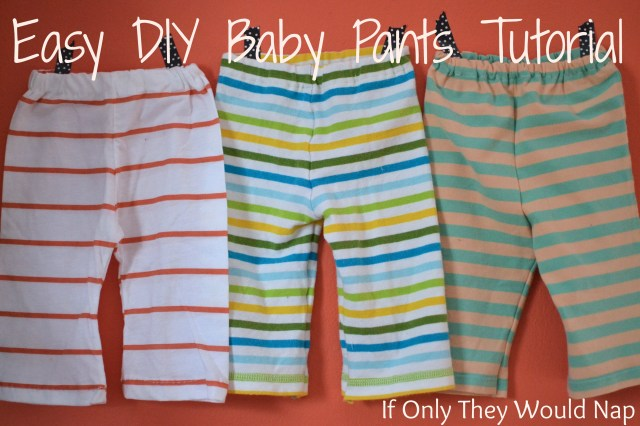 Free Sewing Patterns For Baby Easy Diy Ba Pants Tutorial If Only They Would Nap