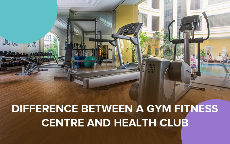 Difference-between-a-Gym-Fitness-Centre-and-Health-Club.jpg?fit=800%2C500&ssl=1