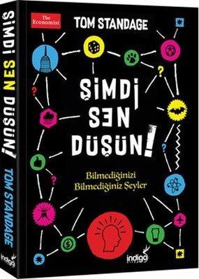 TOM STANDAGE-ŞİMDİ SEN DÜŞÜN!
