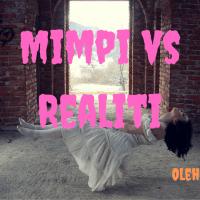 Mimpi vs Realiti