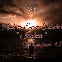 KEMBARA ENAM SAHABAT - INDERA [BAHAGIAN II]