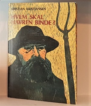 Kristian Kristiansen: Hvem skal havren binde? Roman.