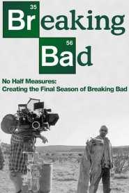 No Half Measures: Creating the Final Season of Breaking Bad 2013