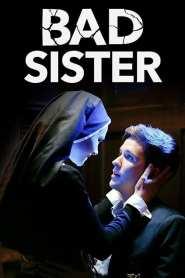 Bad Sister 2016