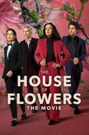 The House of Flowers: The Movie 2021