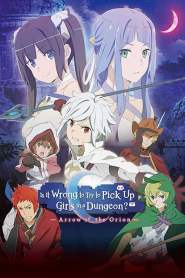 Is It Wrong to Try to Pick Up Girls in a Dungeon?: Arrow of the Orion 2019