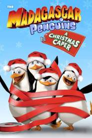 The Madagascar Penguins in a Christmas Caper 2005