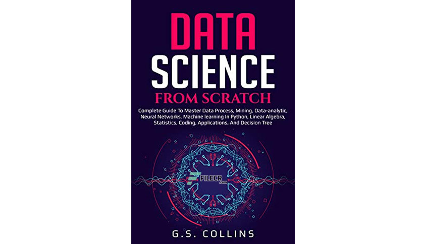 Data Science from Scratch by G.S. Collins