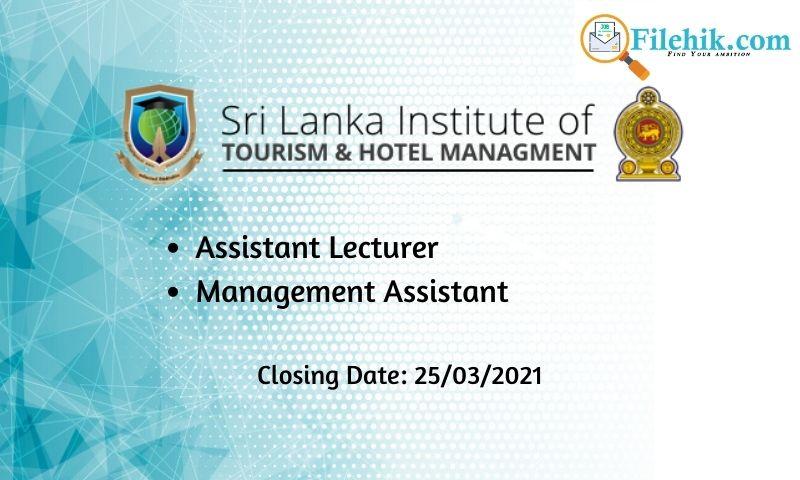 Assistant Lecturer, Management Assistant – Sri Lanka Institute Of Tourism & Hotel Management 2021 Opportunities