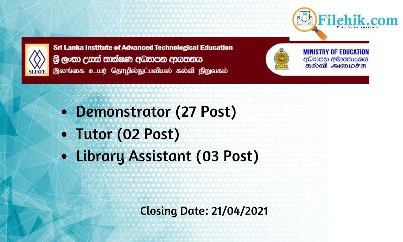 Demonstrator, Tutor, Library Assistant – Sri Lanka Institute Of Advance Technological Education (Sliate) 2021 Opportunities