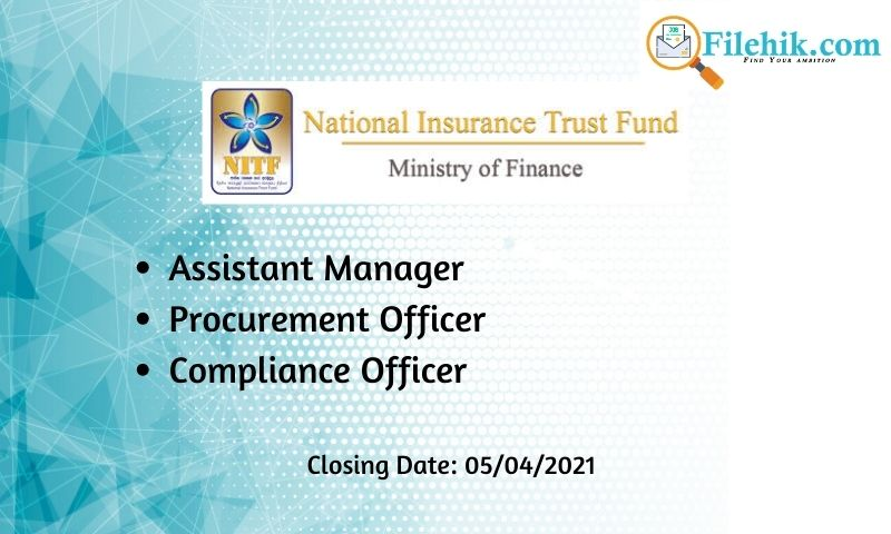 Assistant Manager, Procurement Officer, Compliance Officer – National Insurance Trust Fund 2021 Opportunities