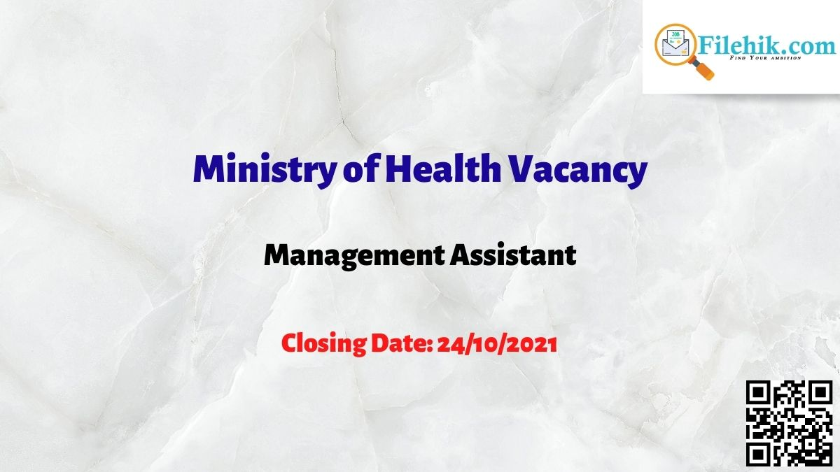 Management Assistant – Ministry Of Health Vacancy 2021