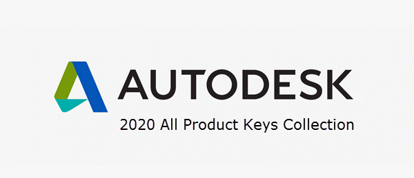 Autodesk 2020 All Universal Product Keys Collection