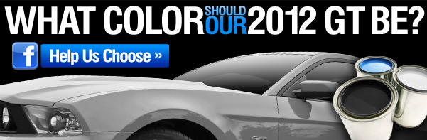 Help Us Pick the Color of Our New 2012 Mustang GT