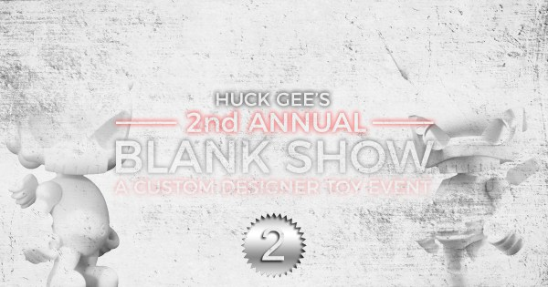 Huck Gee's 2nd Annual Blank Show, Part Two