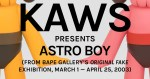 KAWS' Astro Boy from BAPE Gallery's Original Fake exhibition