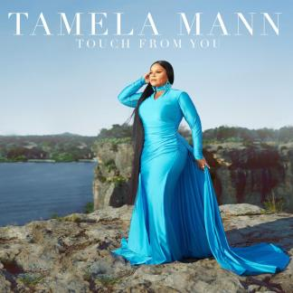 Tamela Mann Releases New Single and Music Video, 'Touch From You,' Today