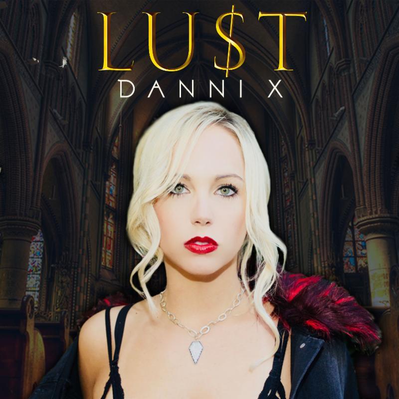 """DANNI X Releases """"LU$T"""" Today ile ilgili görsel sonucu"""