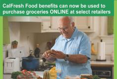 Flyer advertising that CalFresh Food benefits can now be used to purchase groceries online at select retailers. photo of a man in his kitchen holding bread and a knife making a sandwich.